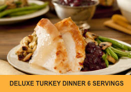 Thanksgiving Deluxe 6 Serving Turkey Dinner